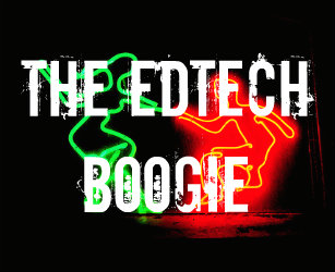 The EdTech Boogie