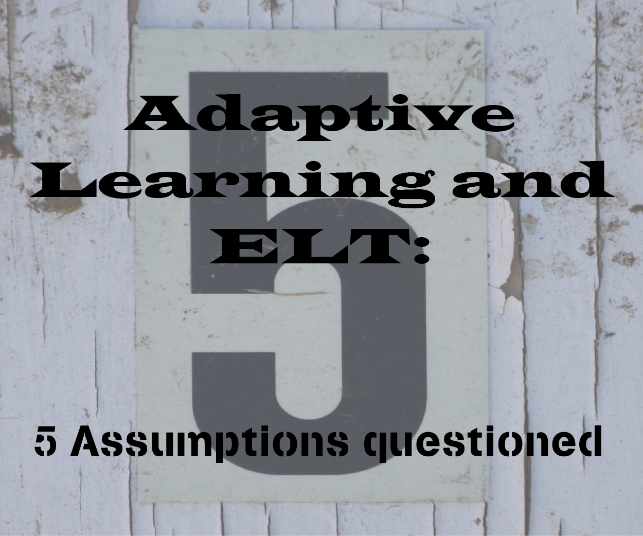 Adaptive Learning and ELT: 5 assumptions questioned