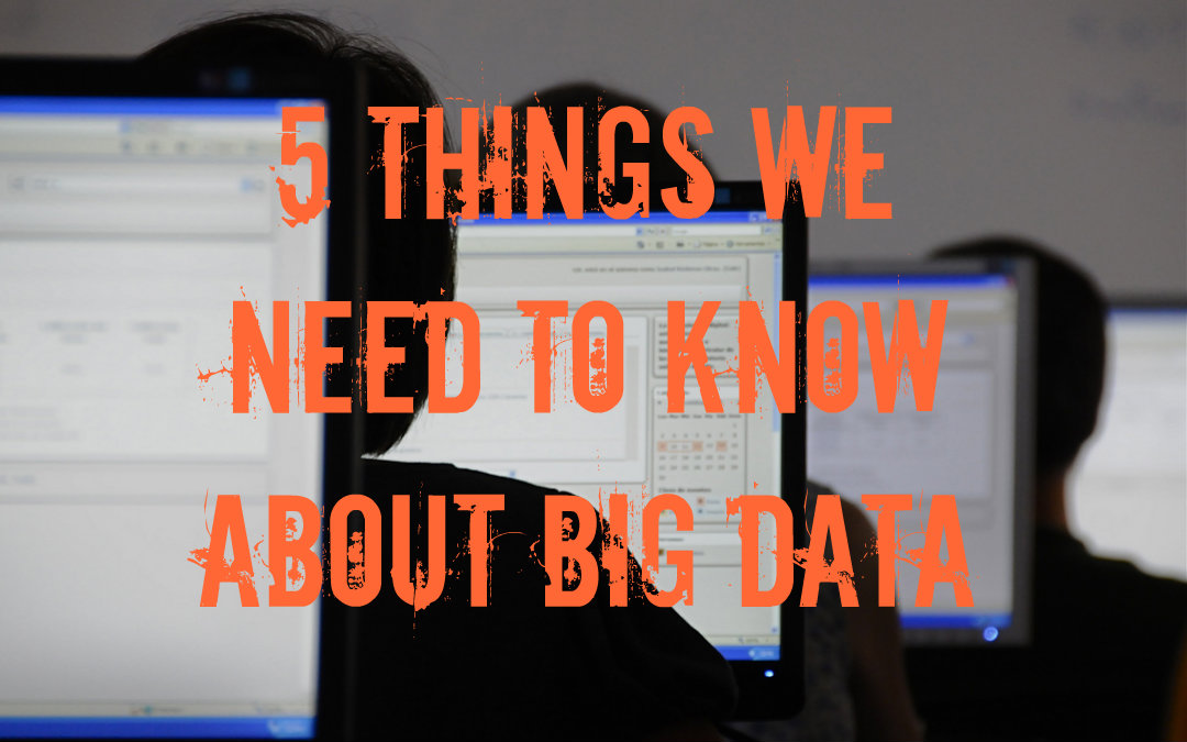 5 things we need to know about BIG data