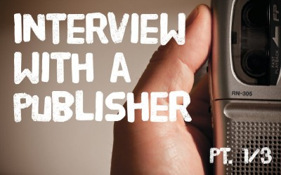 Interview with a publisher Pt. 1/3