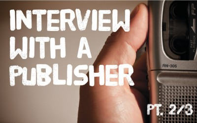 Interview with a publisher Pt. 2/3