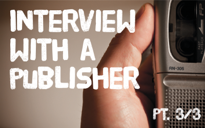 Interview with a publisher Pt. 3/3