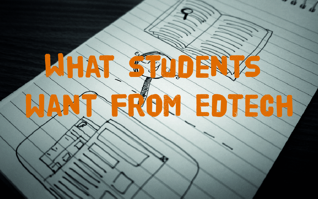 What students want from EdTech