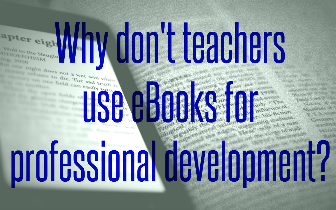 Why don't teachers use eBooks for professional development?