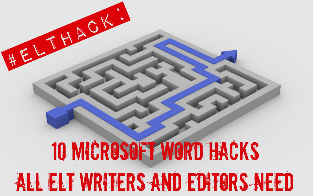 #elthack: 10 Microsoft Word hacks all ELT writers and editors need