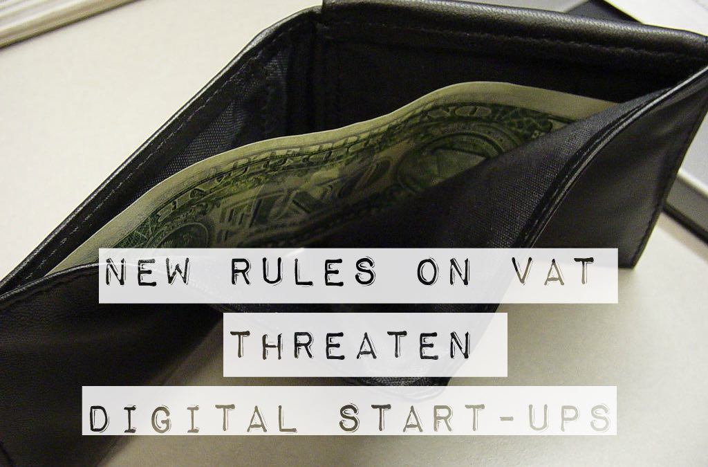 New rules on VAT threaten digital start-ups in UK and across EU