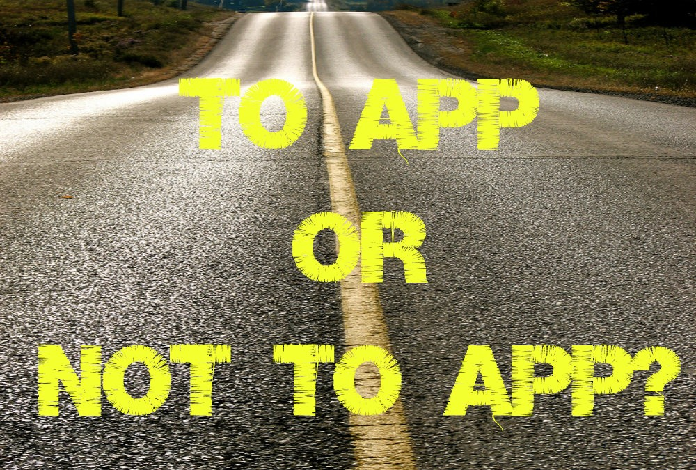 To app or not to app?