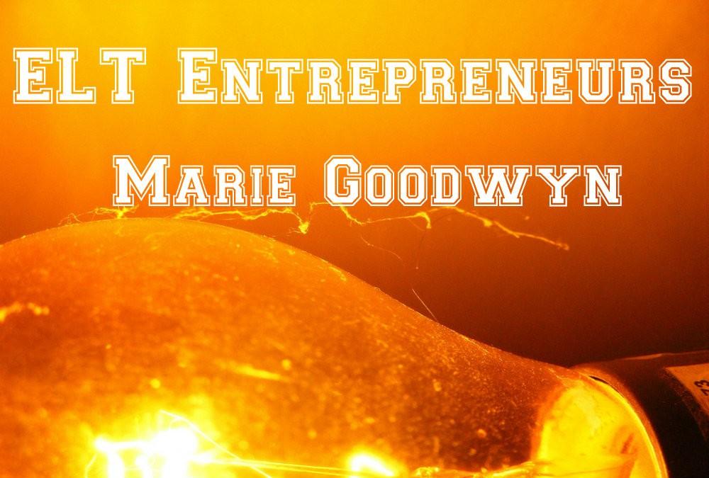 ELT Entrepreneur – Marie Goodwyn