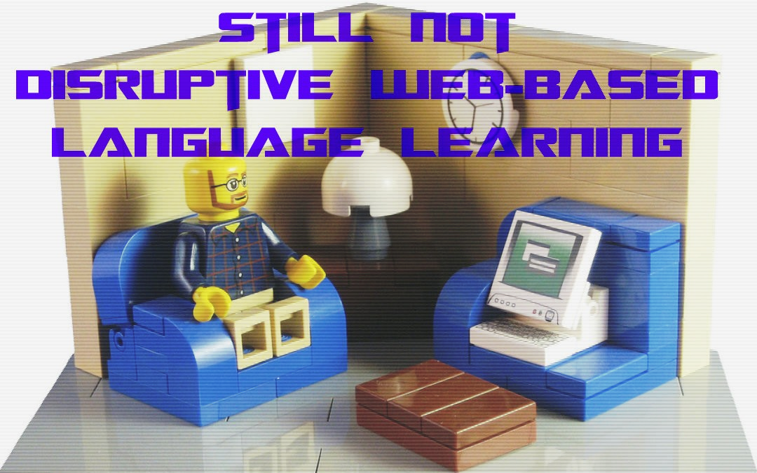 Still not disruptive web-based language learning