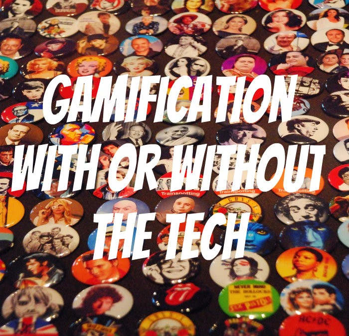 Gamification with or without the tech