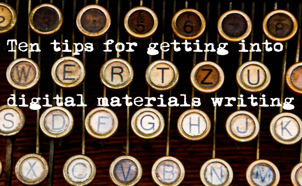 Ten tips for getting into digital materials writing