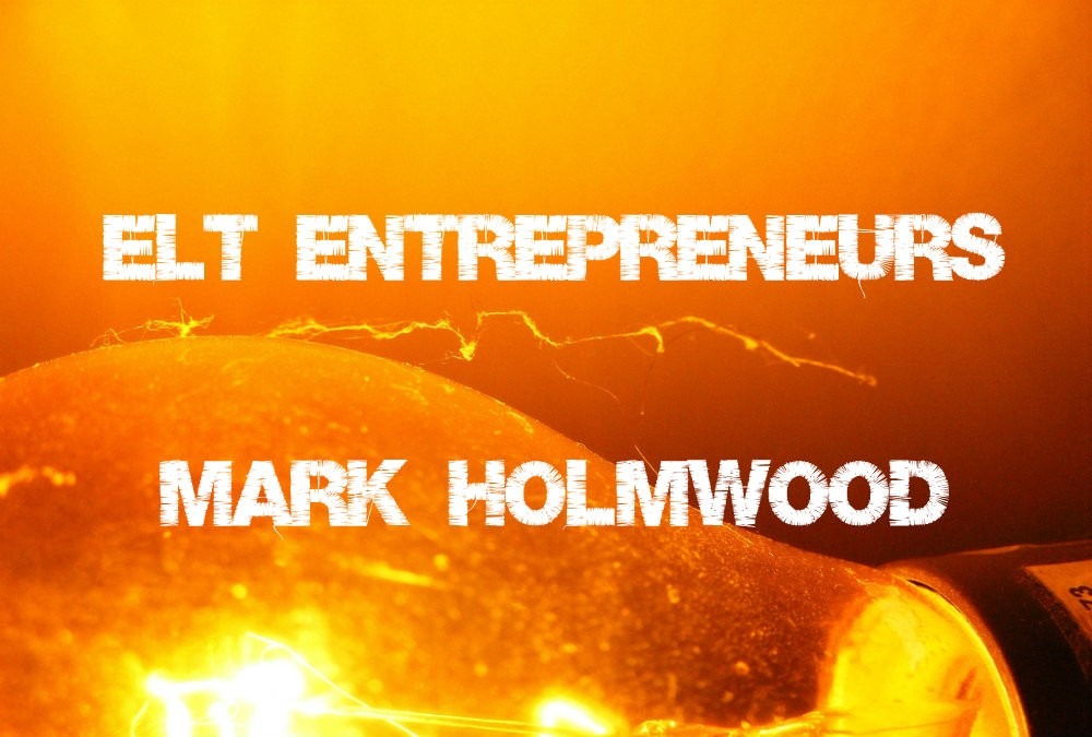 ELT Entrepreneur – Mark Holmwood