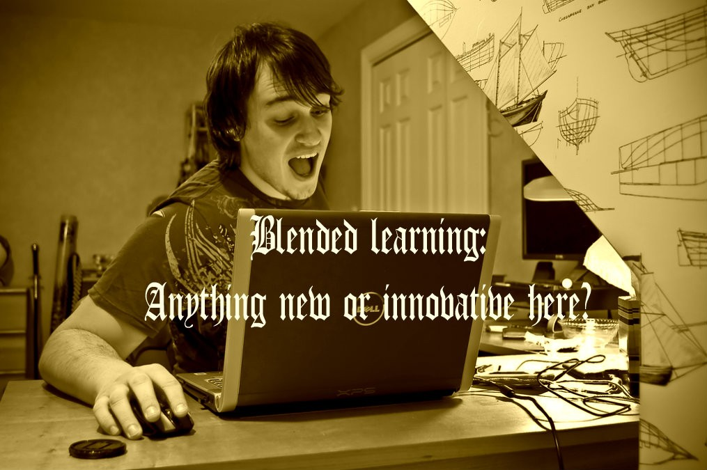 Blended learning: Anything new or innovative here?