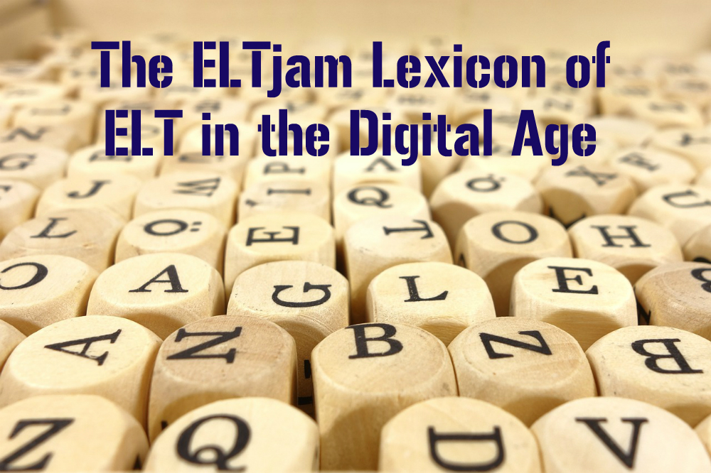 The ELTjam Lexicon of ELT in the Digital Age: 'A/B testing' to 'agile'
