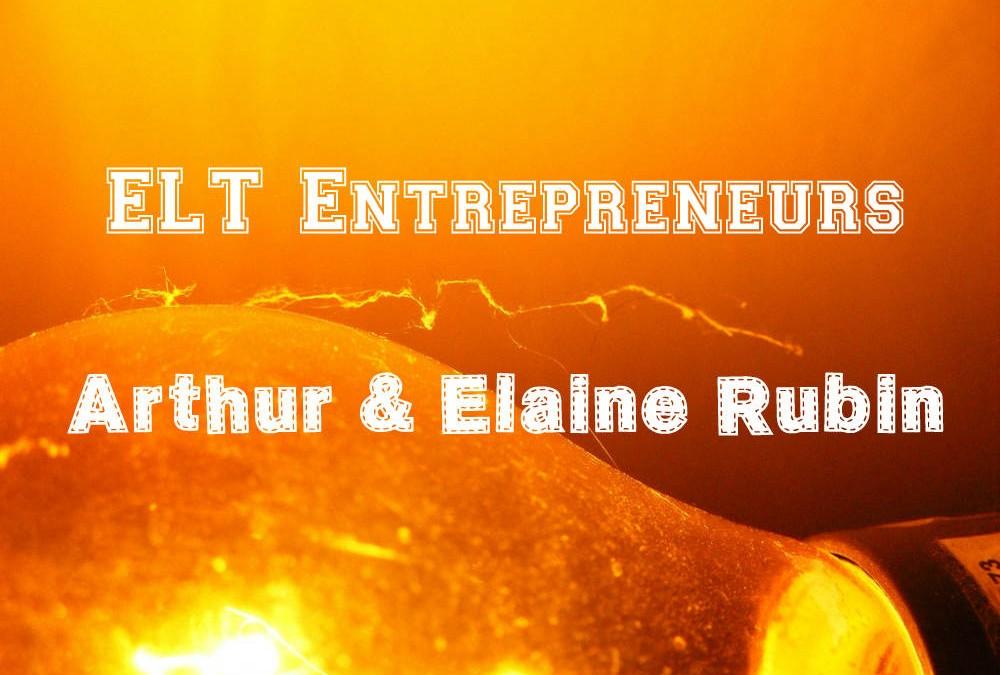 ELT Entrepreneurs – Arthur & Elaine Rubin