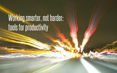 Working smarter, not harder: tools for productivity