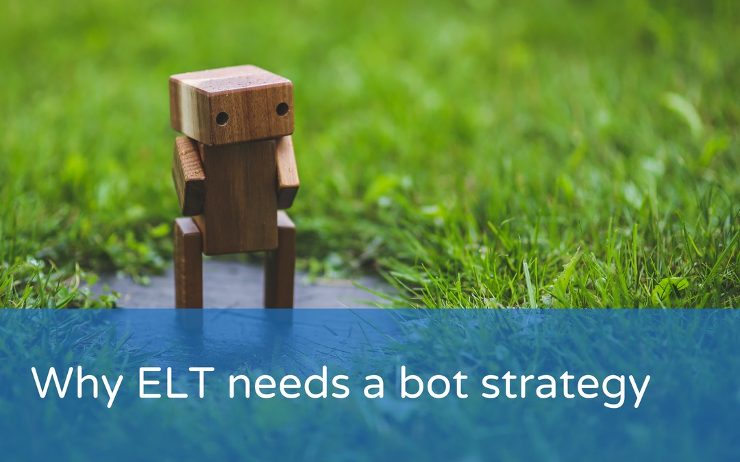 Why ELT needs a bot strategy