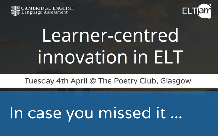 In case you missed it: Learner-centred Innovation in ELT