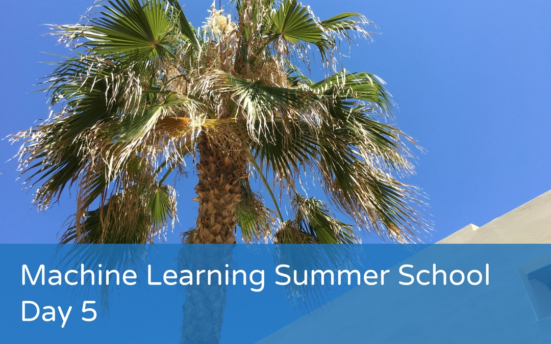 Machine Learning Summer School – Day 5