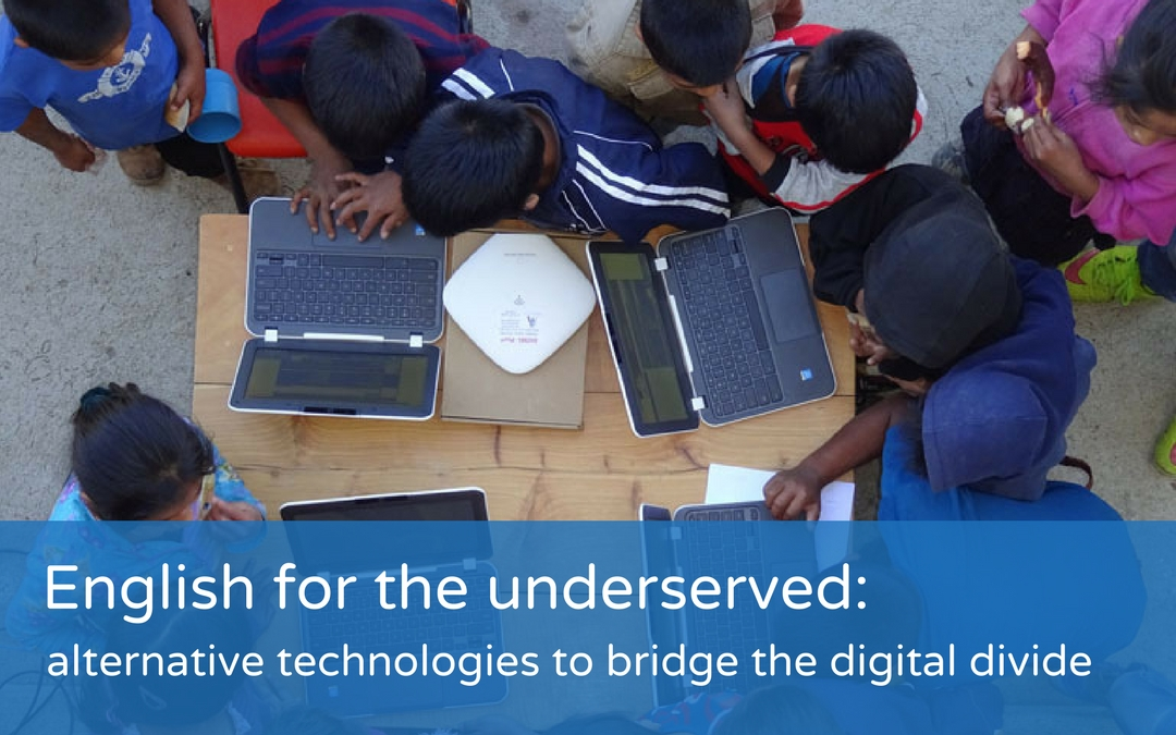 English for the underserved: Alternative technologies to bridge the digital divide