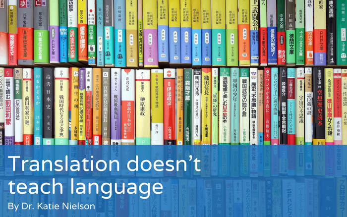 Translation doesn't teach language