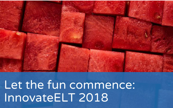 Let the fun commence: InnovateELT 2018