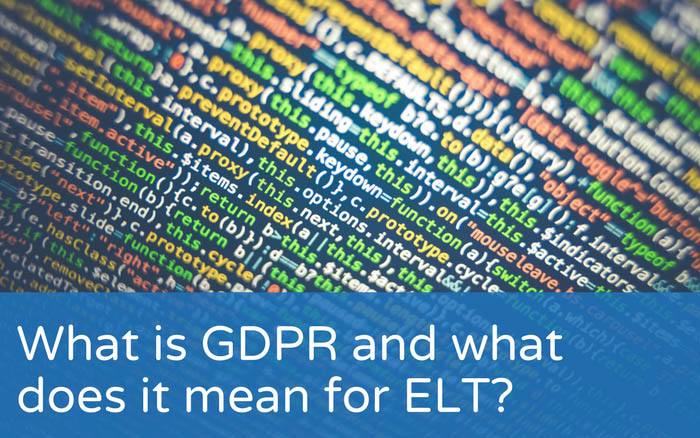 What is GDPR and what does it mean for ELT?
