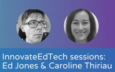 InnovateEdTech sessions: Ed Jones & Caroline Thiriau