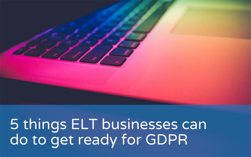 5 things ELT businesses can do to get ready for GDPR