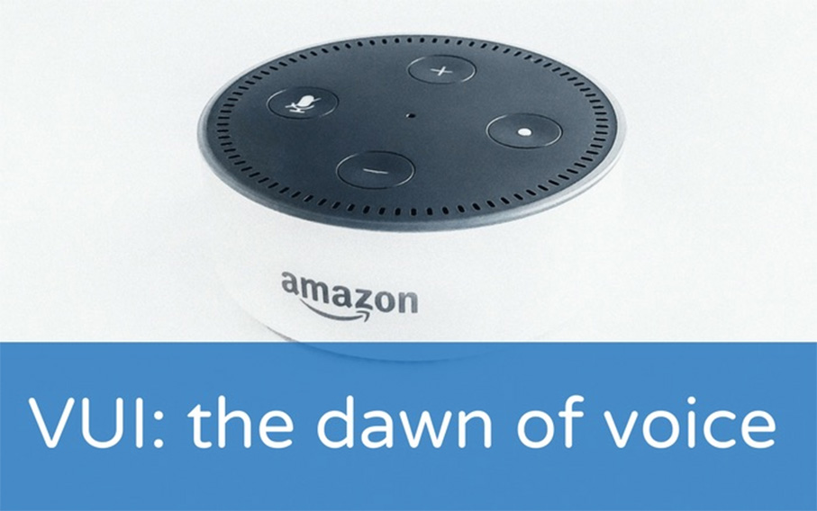 VUI: the dawn of voice