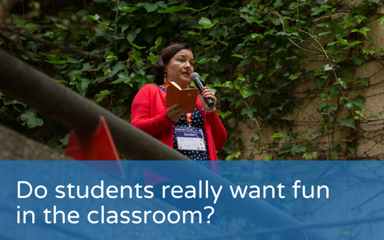 Do students really want fun in the classroom?