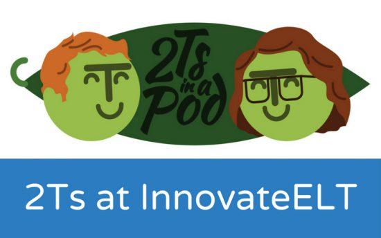 2Ts in a Pod: InnovateELT podcast