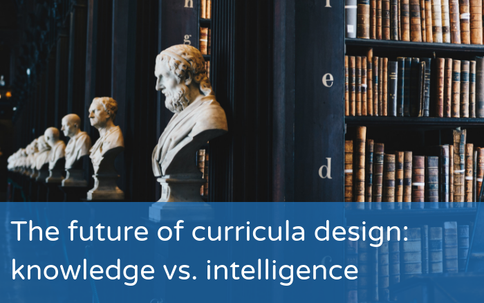 The future of curricula design: knowledge vs. intelligence