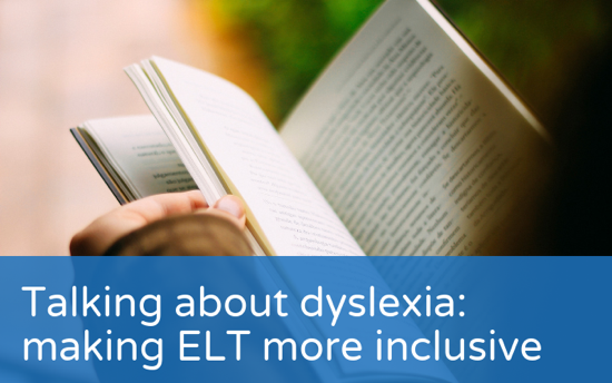 Talking about dyslexia: making ELT more inclusive