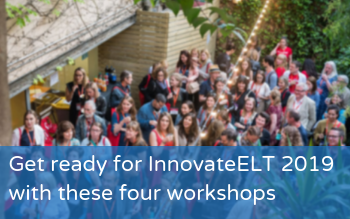 Get ready for InnovateELT 2019 with these four workshops