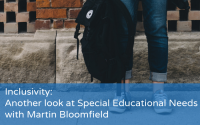 Inclusivity: Another look at Special Educational Needs with Martin Bloomfield