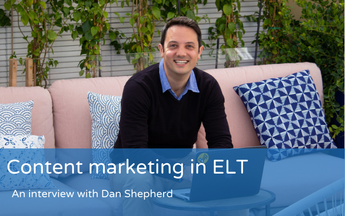 Content marketing in ELT – Interview with Dan Shepherd