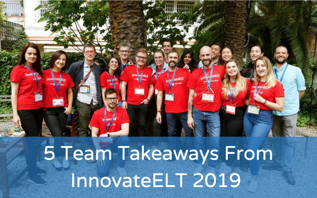 5 Team Takeaways From InnovateELT 2019